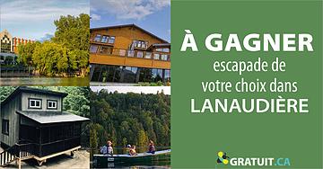 Gagnez une escapade de votre choix dans Lanaudière