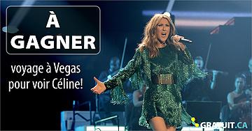 Gagnez un voyage à Vegas pour voir Céline!