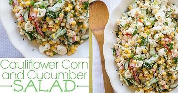 Cauliflower Corn Cucumber Salad