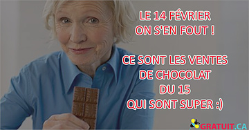 Le 14 février on s'en fout! C'est les ventes de chocolat du 15 qui sont super!