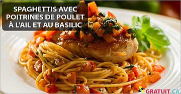 Spaghettis avec poitrines de poulet à l'ail et au basilic