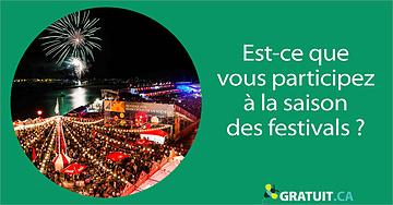 Est-ce que vous participez à la saison des festivals?