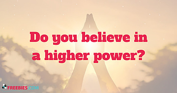 POLL: Do you believe in a higher power?