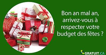 Bon an mal an, arrivez-vous à respecter votre budget des fêtes?