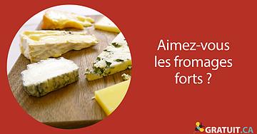 Aimez-vous les fromages forts?