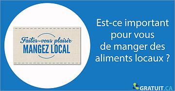 Est-ce important pour vous de manger des aliments locaux?