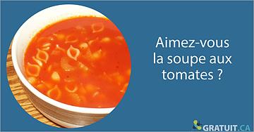 Aimez-vous la soupe aux tomates?