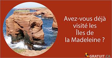Avez-vous déjà visité les Îles de la Madeleine?