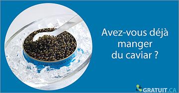 Avez-vous déjà manger du caviar?