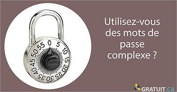 Utilisez-vous des mots de passe complexe?