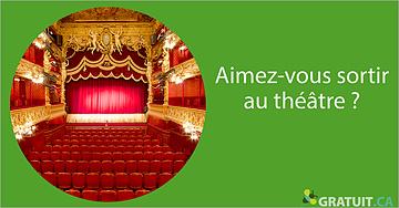 Aimez-vous sortir au théâtre?