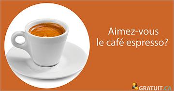 Aimez-vous le café espresso?