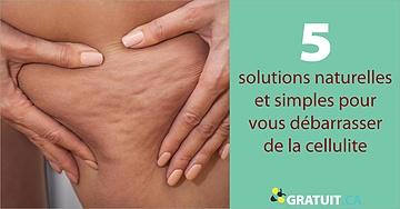 5 solutions naturelles et simples pour vous débarrasser de la cellulite