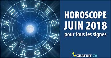 Horoscope du mois de juin 2018 pour tous les signes