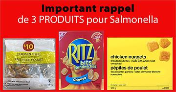 Important rappel de 3 produits en raison de la bactérieSalmonella