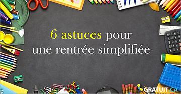 6 astuces pour une rentrée simplifiée!