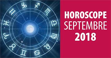Horoscope du mois de septembre 2018 pour tous les signes
