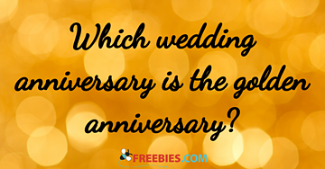 TRIVIA: Which wedding anniversary is the golden anniversary?