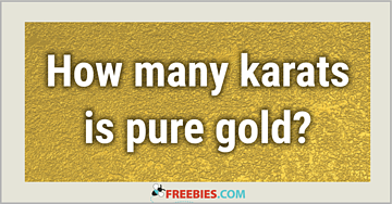 TRIVIA: How many karats is pure gold?