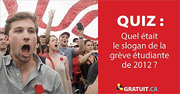 Quiz : quel était le slogan de la grève étudiante de 2012?