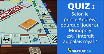 Selon le prince Andrew, pourquoi jouer au Monopoly est-il interdit au palais royal?