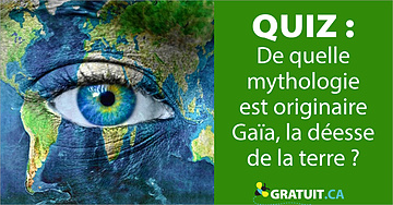 quiz De quelle mythologie est originaire Gaïa, la déesse de la terre?t