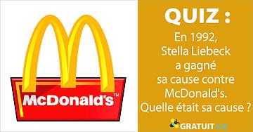 En 1992, Stella Liebeck a gagné sa cause contre McDonald's. Quelle était sa cause?