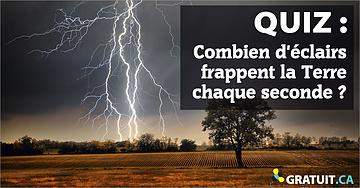 Combien d'éclairs frappent la Terre chaque seconde?