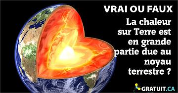 La chaleur sur Terre est en grande partie due au noyau terrestre?