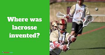 lacrosse invented