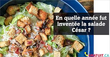 Quiz : en quelle année fut inventée la salade César?