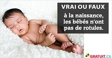 Vrai ou faux : à la naissance, les bébés n'ont pas de rotules.