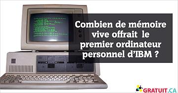 Combien de mémoire vive offraitle premier ordinateur personnel d'IBM?