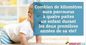 Combien de kilomètres aura parcourus à quatre pattes un enfant durant les deux premières années de sa vie?