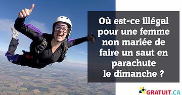 Où est-ce illégal pour une femme non mariée de faire un saut en parachute le dimanche?