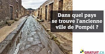 Dans quel pays se trouve l'ancienne ville de Pompéi?