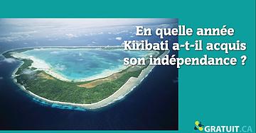 En quelle année Kiribati a-t-il acquis son indépendance?