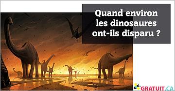 Quand environ les dinosaures ont-ils disparu?