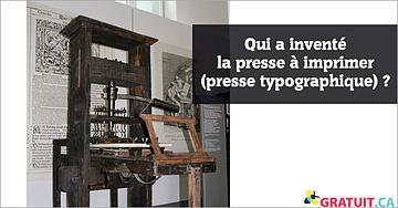 Qui a inventé la presse à imprimer?