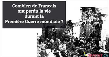 Combien de Français ont perdu la vie durant la Première Guerre mondiale?
