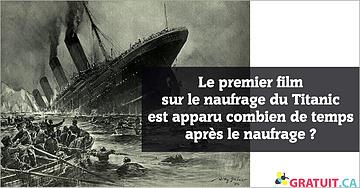 Le premier film sur le naufrage du Titanic est apparu combien de temps après le naufrage?