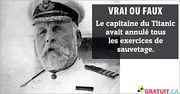 Vrai ou faux : Le capitaine du Titanic avait annulé tous les exercices de sauvetage.