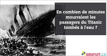 En combien de minutes mourraient les passagers du Titanic tombés à l'eau?
