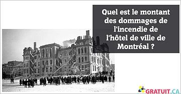 Quel est le montant des dommages de l'incendie de l'hôtel de ville de Montréal?