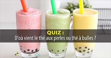 D'où vient le thé aux perles ou thé à bulles (bubble tea)?
