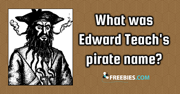 TRIVIA: What was Edward Teach's nickname?