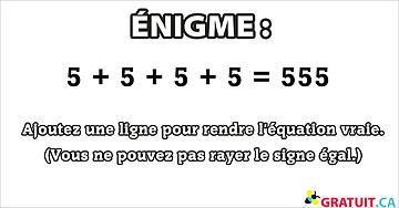 Énigme : Ajoutez une ligne pour rendre l'équation vraie.