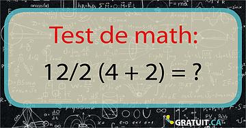 Test de math:12/2 (4 + 2) = ?