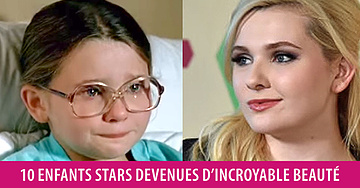 10 enfants stars devenues d'incroyable beauté