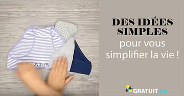 Des idées simples pour vous simplifier la vie :)